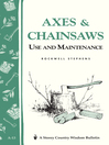 Axes & Chainsaws (eBook): Use and Maintenance: A Storey Country Wisdom Bulletin A-13